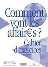 COMMENT VONT LES AFFAIRES? CAHIER D´EXERICES