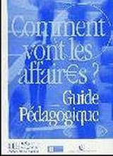 COMMENT VONT LES AFFAIRES? GUIDE PEDAGOGIQUE
