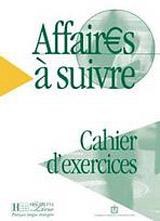 AFFAIRES A SUIVRE CAHIER D´EXERCICES