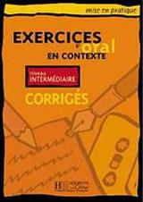 EXERCICES D´ORAL EN CONTEXTE INTERMEDIAIRE Corrigés