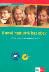 K nové maturitě bez obav - Kniha testů z německého jazyka