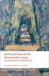 Oxford World´s Classics - French Literature Six French Poets of the Nineteenth Century With parallel French Text
