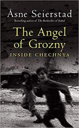 THE ANGEL OF GROZNY: Life Inside Chechnya