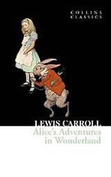 Alice´s Adventures in Wonderland (Collins Classics)