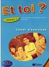 ET TOI? 1 CAHIER´D EXERCICES