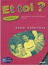 ET TOI? 3 CAHIER´D EXERCICES