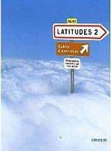 LATITUDES 2 (A2/B1) CAHIER D´EXERCICES + CD AUDIO