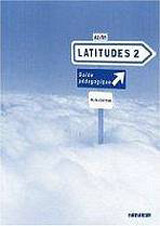 LATITUDES 2 (A2/B1) GUIDE PEDAGOGIQUE