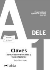 PREPARACIÓN AL DELE A1. SOLUCIONES COMENTADAS Y TRANSCRIPCIONES. NUEVA EDICIÓN