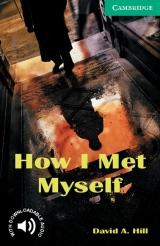 Cambridge English Readers 3 How I Met Myself