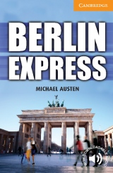 Cambridge English Readers 4 Berlin Express
