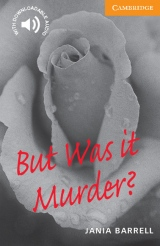 Cambridge English Readers 4 But Was it Murder?