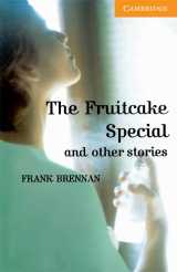 Cambridge English Readers 4 The Fruitcake Special and Other Stories