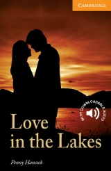 Cambridge English Readers 4 The Love in the Lakes