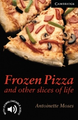 Cambridge English Readers 6 Frozen Pizza and Other Slices of Life
