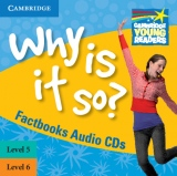Cambridge Factbooks Why is it so? Level 5 - 6 Audio CDs (2)