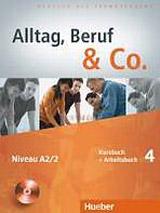 Alltag, Beruf & Co. 4 Kursbuch + Arbeitsbuch mit Audio-CD zum Arbeitsbuch