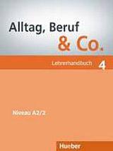 Alltag, Beruf & Co. 4 Lehrerhandbuch