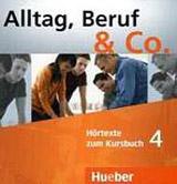 Alltag, Beruf & Co. 4 Audio-CDs zum Kursbuch