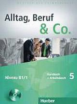 Alltag, Beruf & Co. 5 Kursbuch + Arbeitsbuch mit Audio-CD zum Arbeitsbuch