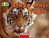 Čti+ Slovo mají tygři
