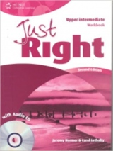 JUST RIGHT (2nd Edition) UPPER INTERMEDIATE WORKBOOK WITH ANSWER KEY + WORKBOOK AUDIO CD