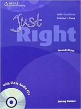 JUST RIGHT (2nd Edition) INTERMEDIATE TEACHER´S BOOK + CLASS AUDIO CD