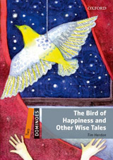 Dominoes 2 (New Edition) The Bird Of Happiness and Other Wise Tales
