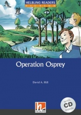 HELBLING READERS Blue Series Level 4 Operation Osprey + Audio CD (David A. Hill)
