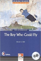 HELBLING READERS Blue Series Level 4 The Boy Who Could Fly + Audio CD (David A. Hill)