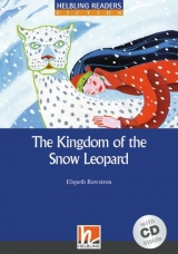 HELBLING READERS Blue Series Level 4 The Kingdom of the Snow Leopard + Audio CD (Elspeth Rawstron)