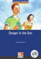 HELBLING READERS Blue Series Level 5 Danger in the Sun + Audio CD (Antoinette Moses)
