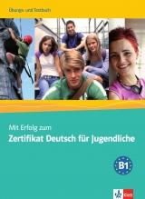 Mit Erfolg zum Zertifikat Deutsch für Jugendliche, Übungs- und Testbuch + 2 Audio-CDs