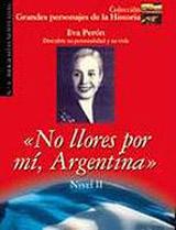 Grandes Personajes de la Historia 2 NO LLORES POR MI, ARGENTINA EVA PERÓN