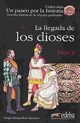 Un Paseo por la Historia 2 LA LLEGADA DE LOS DIOSES