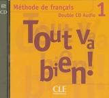 TOUT VA BIEN! 1 CD AUDIO /2/ CLASSE