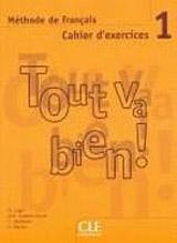 TOUT VA BIEN! 1 EXERCICES + CD