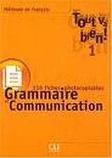 TOUT VA BIEN! 1 FICHIER DE GRAMAIRE + COMMUNICATION