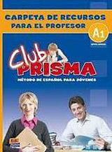 Club Prisma Inicial A1 Carpeta de recursos para el profesor