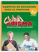 Club Prisma Elemental A2 Carpeta de recursos para el profesor