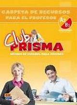 Club Prisma Intermedio A2/B1 Carpeta de recursos para el profesor