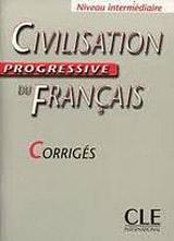 CIVILISATION PROGRESSIVE DU FRANCAIS: NIVEAU INTERMEDIAIRE - CORRIGES