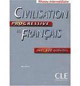 CIVILISATION PROGRESSIVE DU FRANCAIS: NIVEAU INTERMEDIAIRE