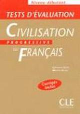 CIVILISATION PROGRESSIVE DU FRANCAIS: NIVEAU DEBUTANT - TESTS D´EVALUATION
