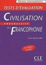 CIVILISATION PROGRESSIVE DE LA FRANCOPHONIE: NIVEAU INTERMEDIAIRE - TEST D´EVALUATION