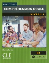 Comprehension orale 3 - Niveau B2 - Livre + CD