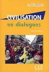 CIVILISATION EN DIALOGUES NIVEAU DEBUTANT + CD AUDIO
