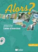 ALORS? 1 EXERCICES + CD