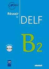 REUSSIR LE DELF B2 + CD