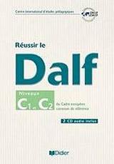REUSSIR LE DALF C1/C2 + CD